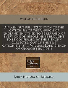 A   Plain But Full Exposition Catechism Church  by Nicholson William -Paperback