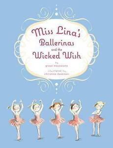 MISS LINA'S BALLERINAS AND THE WICKED WISH : WH1-R1D : HB809 : NEW BOOK