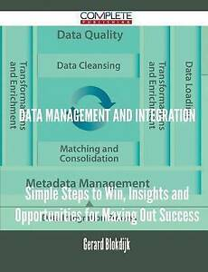 Data Management and Integration - Simple Steps to Win, Insights and Opportunitie