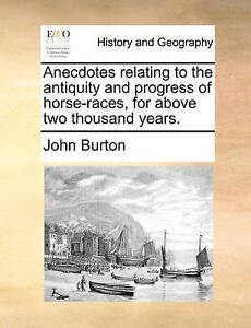 Anecdotes relating to the antiquity and progress of horse-races, for above two t