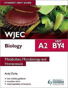 WJEC A2 Biology Student Unit Guide: Unit BY4: Metabolism, Microbiology and...