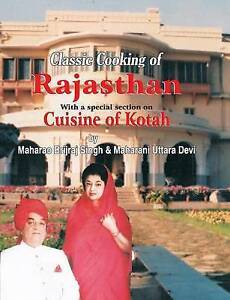 Classic Cooking of Rajasthan (Cuisine of Kotah) by Kalra, Jiggs -Paperback