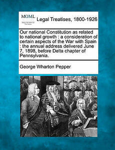 Our national Constitution as related to national growth: a consideration of cert