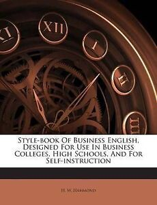 Style-Book-Business-English-Designed-for-Use-in-Business-Coll-by-Hammond-H-W