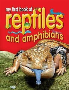 Reptiles and Amphibians (My First Book Of...)