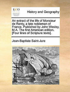An extract of the life of Monsieur de Renty, a late nobleman of France. Publishe