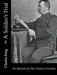 A-Soldier-039-s-Trial-An-Episode-of-the-Canteen-Crusade-by-King-Charles-Paperback