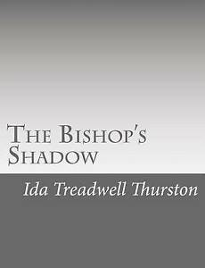 The-Bishop-039-s-Shadow-by-Treadwell-Thurston-Ida-Paperback
