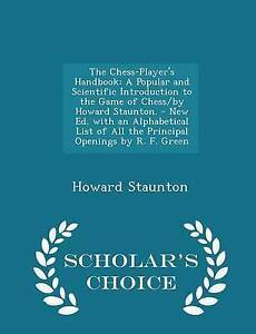 The Chess-Player's Handbook: A Popular and Scientific Introduction to the Game o