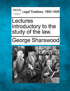 NEW Lectures introductory to the study of the law. by George Sharswood