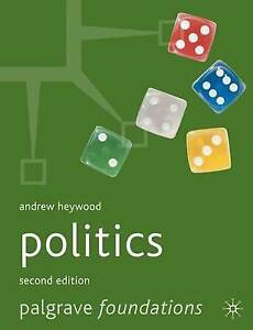 Politics 2nd ed (Palgrave Foundations Series) By Andrew Heywood