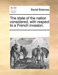 NEW The state of the nation considered, with respect to a French invasion.