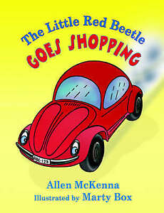 NEW The Little Red Beetle Goes Shopping by Allen McKenna