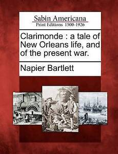 NEW Clarimonde: a tale of New Orleans life, and of the present war.