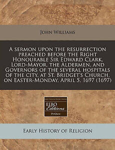 A   Sermon Upon Resurrection Preached Before Right Honour by Williams John