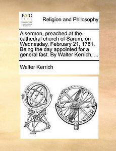 A   Sermon Preached at Cathedral Church Sarum on Wednesd by Kerrich Walter