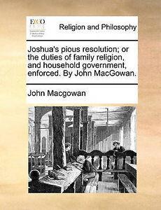 Joshua's Pious Resolution Or Duties Family Religion  by Macgowan John -Paperback