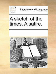 A Sketch of the Times. a Satire. by Multiple Contributors -Paperback