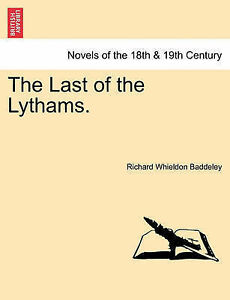 NEW The Last of the Lythams. by Richard Whieldon Baddeley