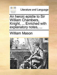 An Heroic Epistle to Sir William Chambers, Knight, ... Enriched w 9781170609118