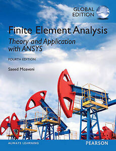 Finite Element Analysis: Theory and Application with ANSYS by Saeed Moaveni...