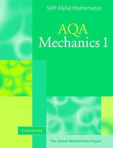 Mechanics 1, AQA by School Mathematics Project. AS /A2, A-level Maths. New book