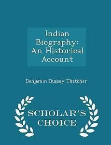 Indian Biography An Historical Account - Scholar's Choice Editio by Thatcher Ben