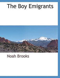 NEW The Boy Emigrants by Noah Brooks