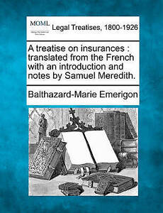 A treatise on insurances: translated from the French with an introduction and no