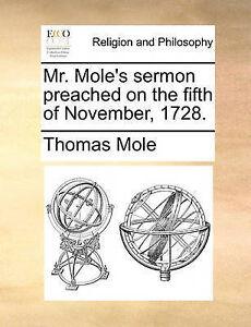 Mr. Mole's Sermon Preached on the Fifth of November, 1728. by Mole, Thomas