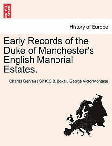 NEW Early Records of the Duke of Manchester's English Manorial Estates.