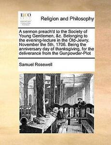 A   Sermon Preach'd Society Young Gentlemen &C Belong by Rosewell Samuel