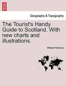 NEW The Tourist's Handy Guide to Scotland. With new charts and illustrations.