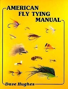 American Fly Tying Manual, Hughes, Dave, Very Good Book