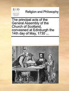 The Principal Acts of the General Assembly of the Church of Scotl 9781170347430
