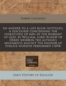 An  Answer Late Book Intituled Discourse Concerning I by Craghead Robert