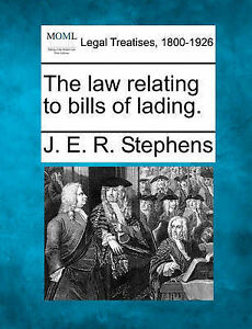 NEW The law relating to bills of lading. by J. E. R. Stephens