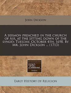 A Sermon Preached in Church Air at Sitting Down th by Dickson John -Paperback