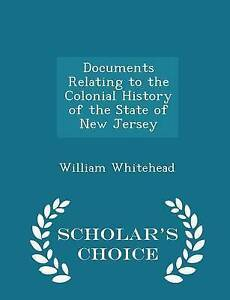 Documents Relating Colonial History State New Jersey - Scholar's Choice Edition
