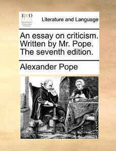 An Essay on Criticism Written by Mr Pope Seventh Edition by Pope Alexander