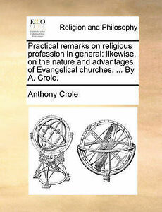 Practical Remarks on Religious Profession in General Likewise o by Crole Anthony