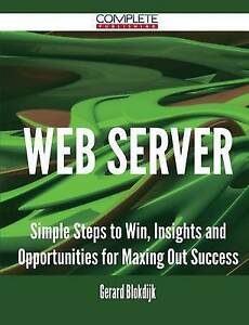 Web server - Simple Steps to Win, Insights and Opportunities for Maxing Out Succ