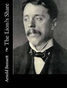NEW The Lion's Share by Arnold Bennett