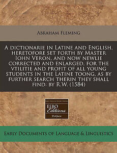 A   Dictionarie in Latine English Heretofore Set Forth by Ma by Fleming Abraham