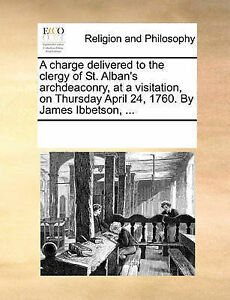 A Charge Delivered to the Clergy of St. Alban's Archdeaconry, at  9781170331101