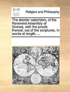 The Shorter Catechism, of the Reverend Assembly of Divines, with  9781171094043