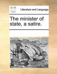 The Minister of State, a Satire. by Multiple Contributors -Paperback