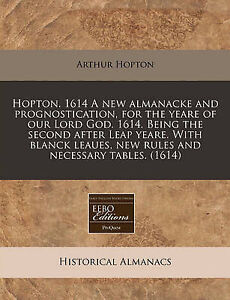 Hopton. 1614 a New Almanacke and Prognostication, for the Yeare of Our Lord...