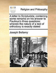 A   Letter Scripturista Containing Some Remarks on His Answer by Bellamy Joseph