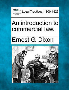 NEW An introduction to commercial law. by Ernest G. Dixon